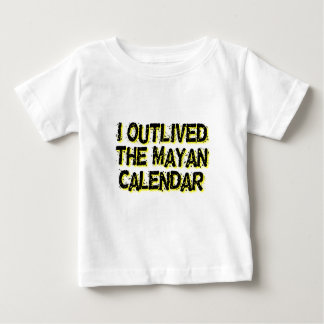 I Outlived The Mayan Calendar Tees