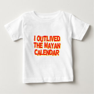 I Outlived The Mayan Calendar Tshirts