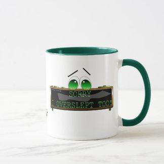 I overslept too! mug
