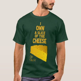 I Own A Slice of the Cheese T-shirt