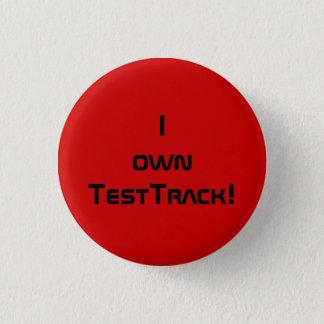 I own Test Track! 1 Inch Round Button