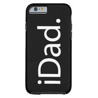 i papa (iDad) Coque iPhone 6 Tough