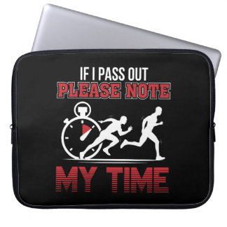 I Pass Out Please Note My Time Running Laptop Sleeve