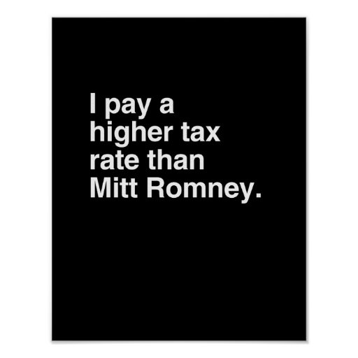 I pay a higher tax rate than Mitt Romney.png Poster