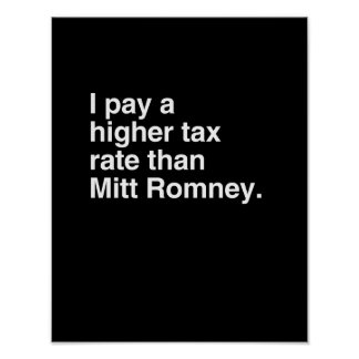 I pay a higher tax rate than Mitt Romney png Print
