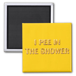I Pee In The Shower Magnet
