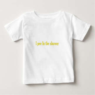 I pee in the shower tshirts