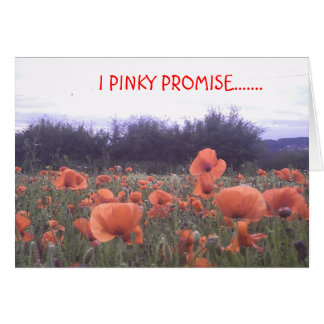 I PINKY PROMISE....... CARD