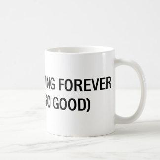 I Plan On Living Forever, So Far, So Good Coffee Mug