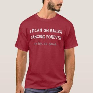 I plan on Salsa Dancing forever T-Shirt