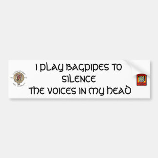 I PLAY BAGPIPES TO SILENCE ... BUMPER STICKER