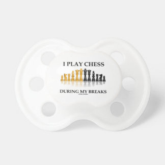 I Play Chess During My Breaks (Reflective Chess) Baby Pacifier