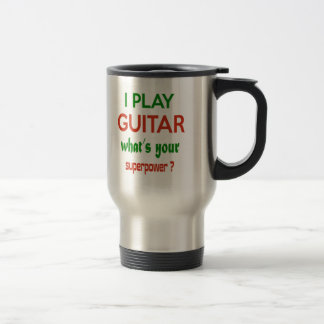 I play guitar what's your superpower ? travel mug