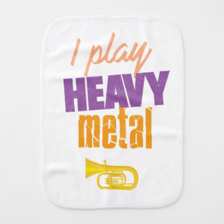 I Play Heavy Metal Funny Tuba Player Burp Cloth