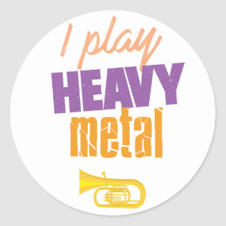 I Play Heavy Metal Funny Tuba Player Classic Round Sticker