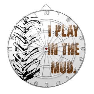 I Play In The Mud Dartboard