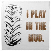I Play In The Mud