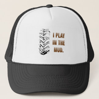 I Play In The Mud Trucker Hat