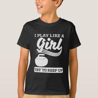 I Play Like A Girl Curling T-Shirt