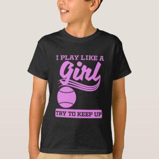 I Play Like A Girl Tennis T-Shirt