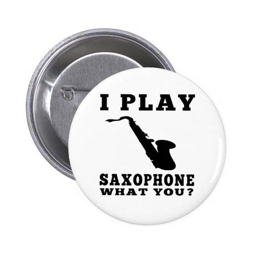 I Play Saxophone Pinback Button