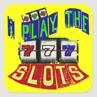 I Play The Slots Square Sticker