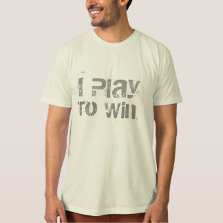 I play to win  funny t-shirt design