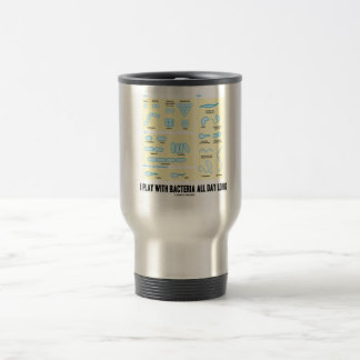 I Play With Bacteria All Day Long (Morphology) Travel Mug