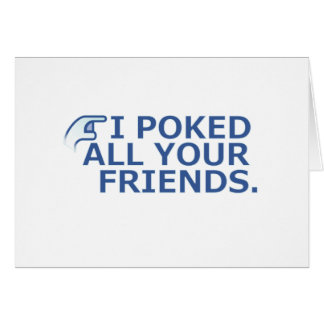 I Poked Your Friend Card