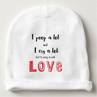 I poop and cry a lot funny baby quote baby beanie
