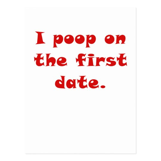 I Poop on the First Date Postcard