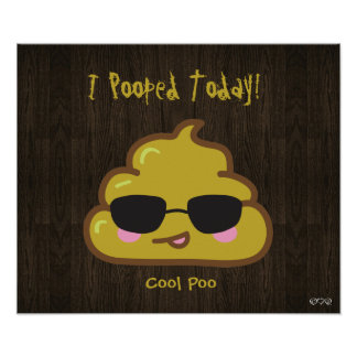 I Pooped Today! - Cool Poo Poster