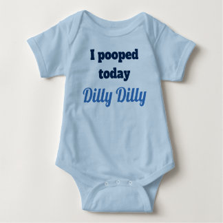I pooped today Dilly Dilly Baby shirt