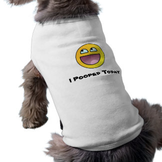 I Pooped Today Dog Clothes