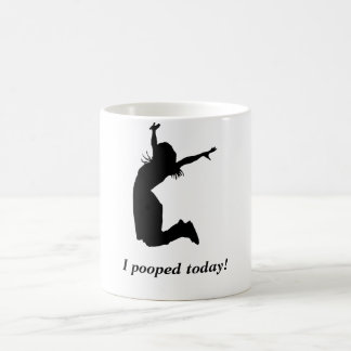 "I pooped today! Funny mug woman ""I pooped today"" a"