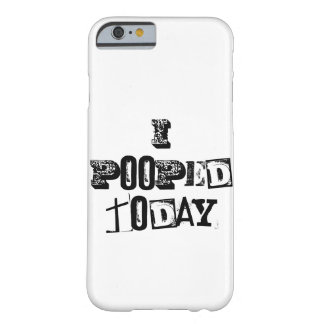 I Pooped Today iphone Case