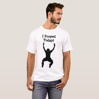 I Pooped Today Men's Shirt