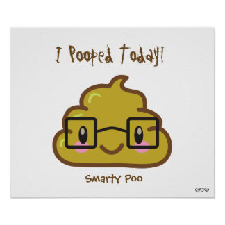 I Pooped Today! - Smarty Poo Poster