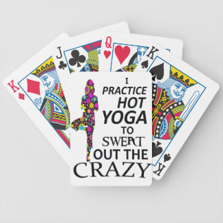 I practice Hot Yoga to sweat out the Crazy Bicycle Playing Cards
