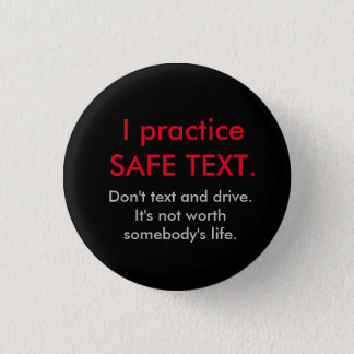 I practice SAFE TEXT button. 1 Inch Round Button