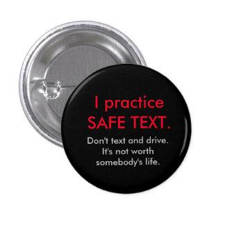 I practice SAFE TEXT button. 1 Inch Round Button