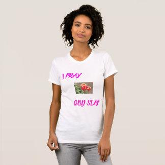 I Pray, God Slay T-Shirt
