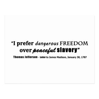 I Prefer Dangerous Freedom Over Peaceful Slavery Postcard