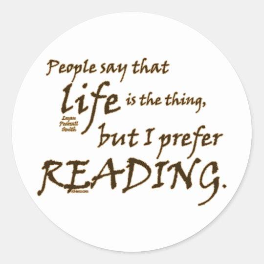 I Prefer Reading Classic Round Sticker