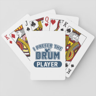 I Prefer The Drum Player Playing Cards