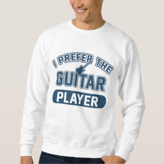 I Prefer The Guitar Player Sweatshirt
