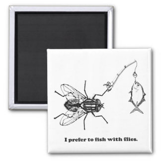 I Prefer to Fish With Flies Magnet