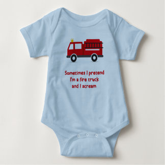I Pretend I'm a Fire Truck and I Scream Baby Bodysuit