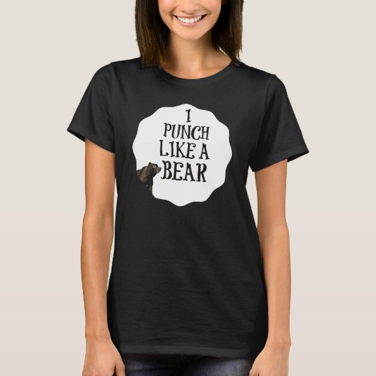 I punch like a bear T-Shirt