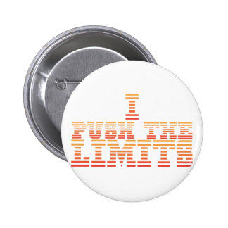 I PUSH THE LIMITS 2 INCH ROUND BUTTON